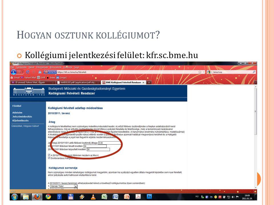 H OGYAN OSZTUNK KOLLÉGIUMOT Kollégiumi jelentkezési felület: kfr.sc.bme.hu 15