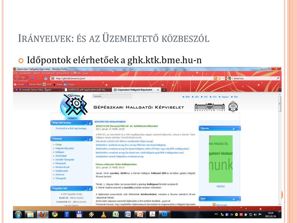 I RÁNYELVEK : ÉS AZ Ü ZEMELTETŐ KÖZBESZÓL Időpontok elérhetőek a ghk.ktk.bme.hu-n 19