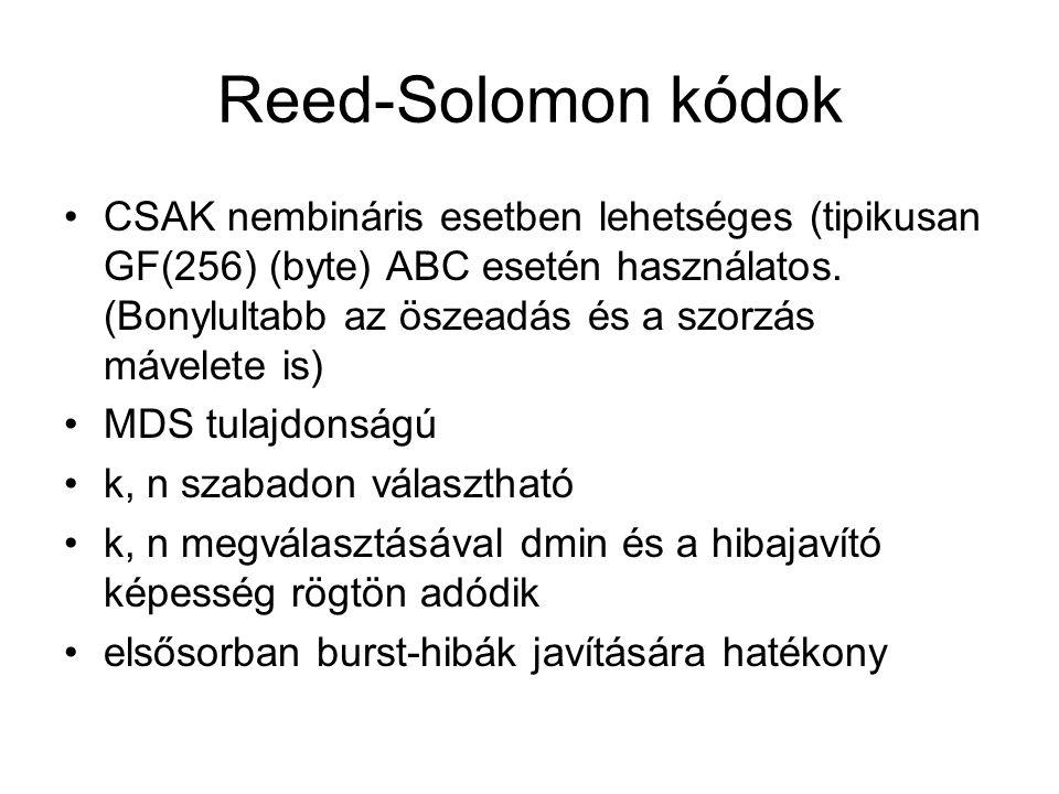 Reed-Solomon kódok CSAK nembináris esetben lehetséges (tipikusan GF(256) (byte) ABC esetén használatos. (Bonylultabb az öszeadás és a szorzás mávelete