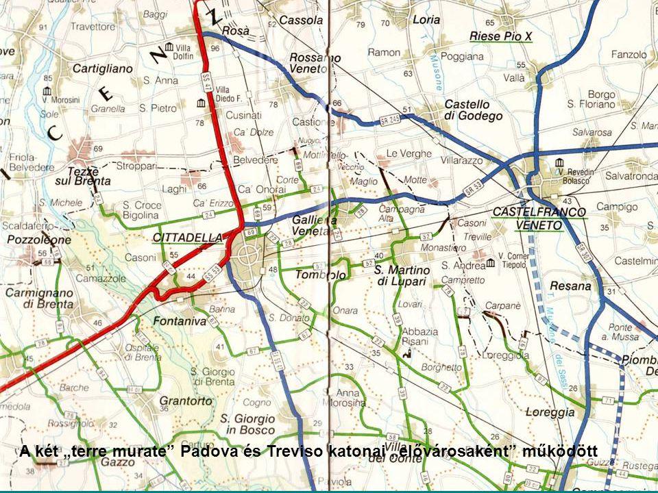 """A két """"terre murate Padova és Treviso katonai """"elővárosaként működött"""