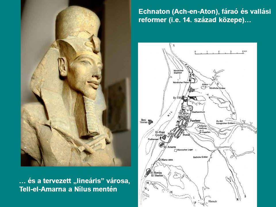 Echnaton (Ach-en-Aton), fáraó és vallási reformer (i.e.