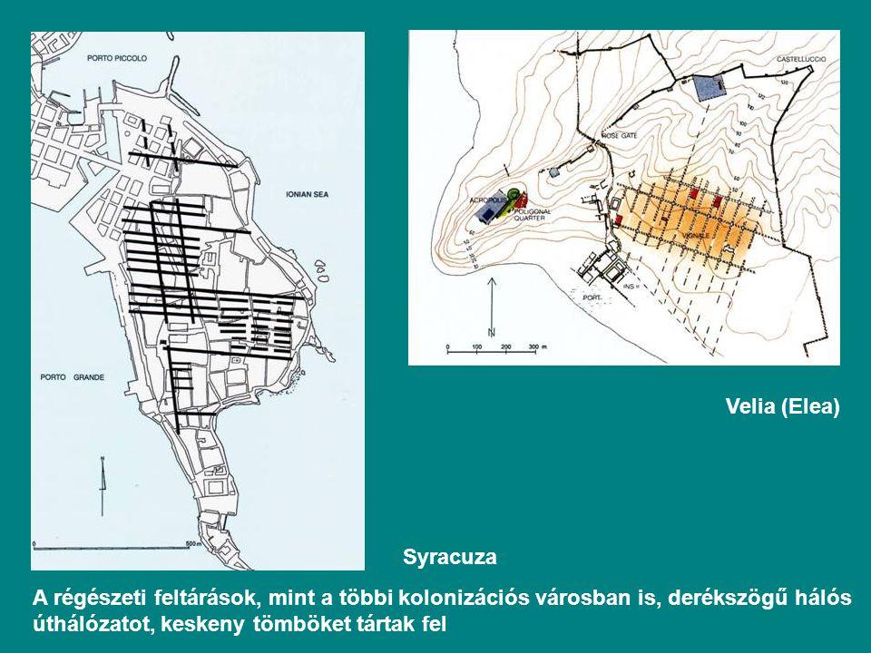 A régészeti feltárások, mint a többi kolonizációs városban is, derékszögű hálós úthálózatot, keskeny tömböket tártak fel Syracuza Velia (Elea)