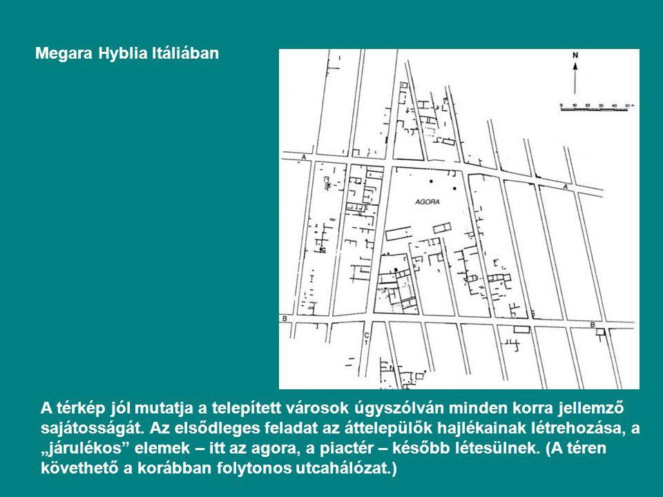 Megara Hyblia Itáliában A térkép jól mutatja a telepített városok úgyszólván minden korra jellemző sajátosságát.