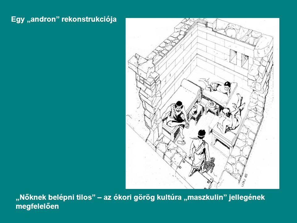 """Egy """"andron rekonstrukciója """"Nőknek belépni tilos – az ókori görög kultúra """"maszkulin jellegének megfelelően"""