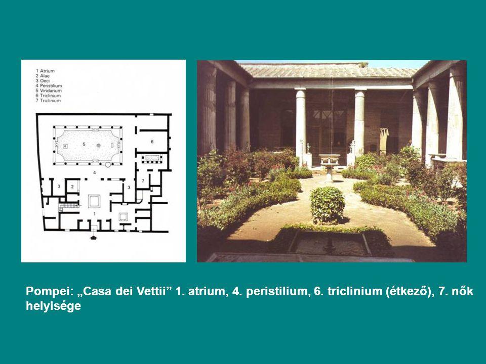 """Pompei: """"Casa dei Vettii 1. atrium, 4. peristilium, 6. triclinium (étkező), 7. nők helyisége"""