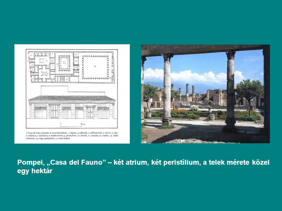 """Pompei, """"Casa del Fauno – két atrium, két peristílium, a telek mérete közel egy hektár"""