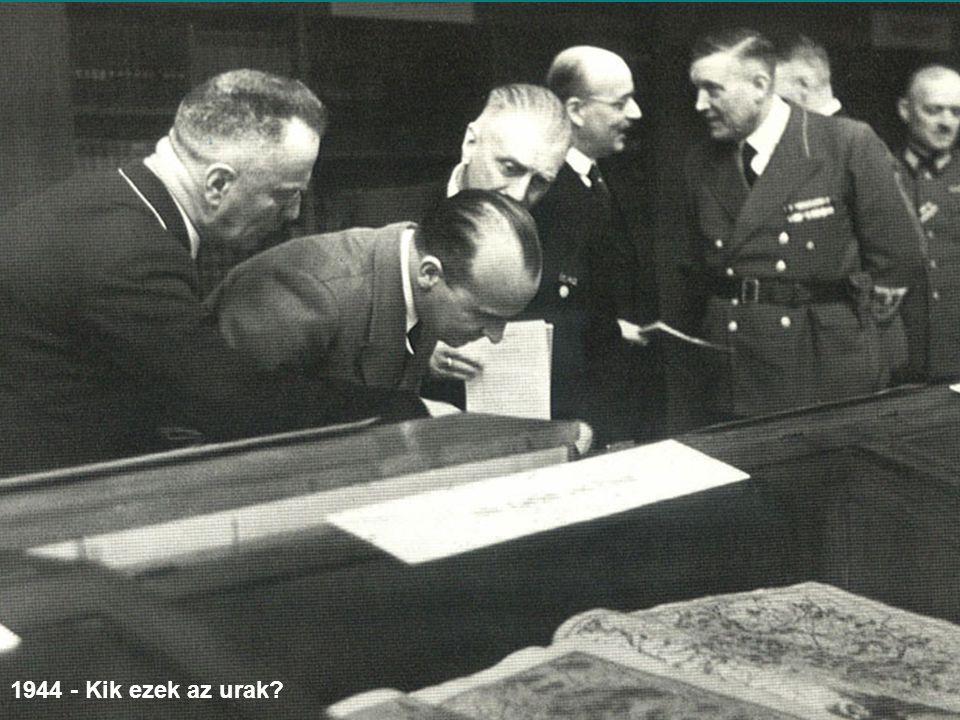 1944 - Kik ezek az urak?