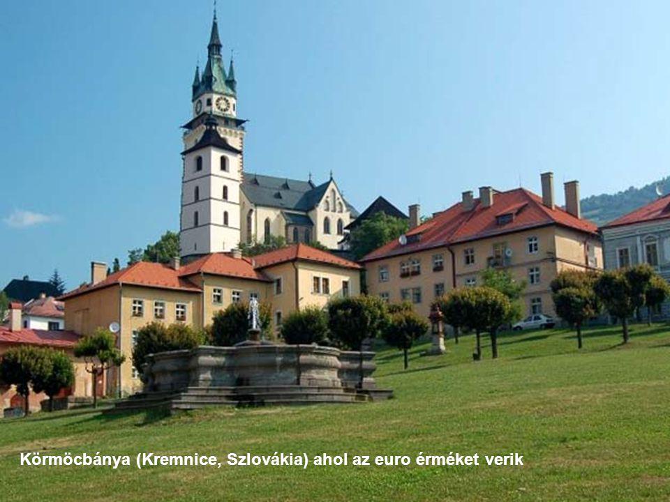 Körmöcbánya (Kremnice, Szlovákia) ahol az euro érméket verik