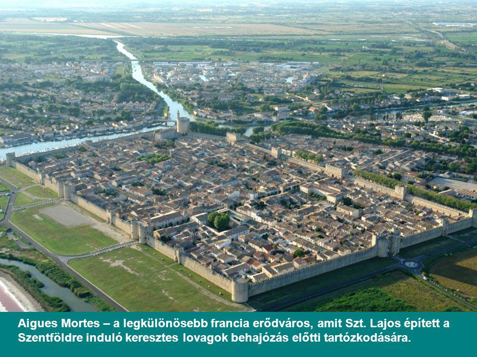 Aigues Mortes – a legkülönösebb francia erődváros, amit Szt.