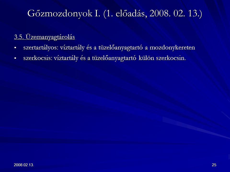 2008.02.13.25 Gőzmozdonyok I. (1. előadás, 2008. 02. 13.) 3.5. Üzemanyagtárolás szertartályos: víztartály és a tüzelőanyagtartó a mozdonykereten szert