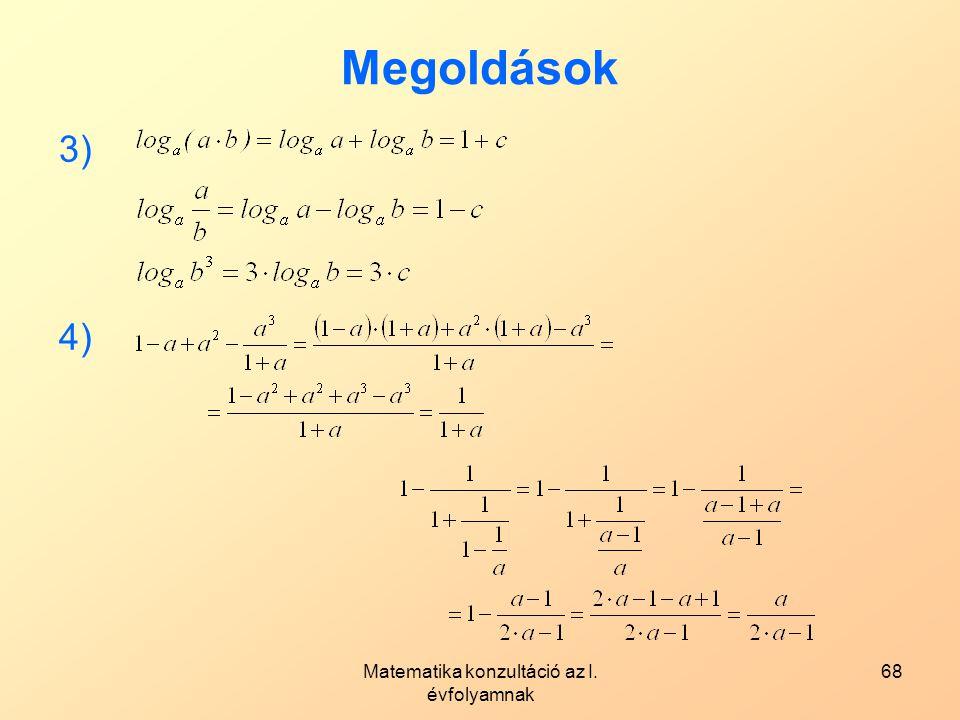 Matematika konzultáció az I. évfolyamnak 68 Megoldások 3) 4)
