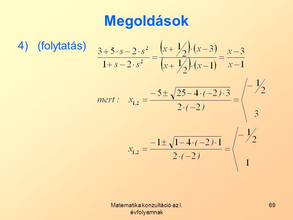 Matematika konzultáció az I. évfolyamnak 69 Megoldások 4)(folytatás)