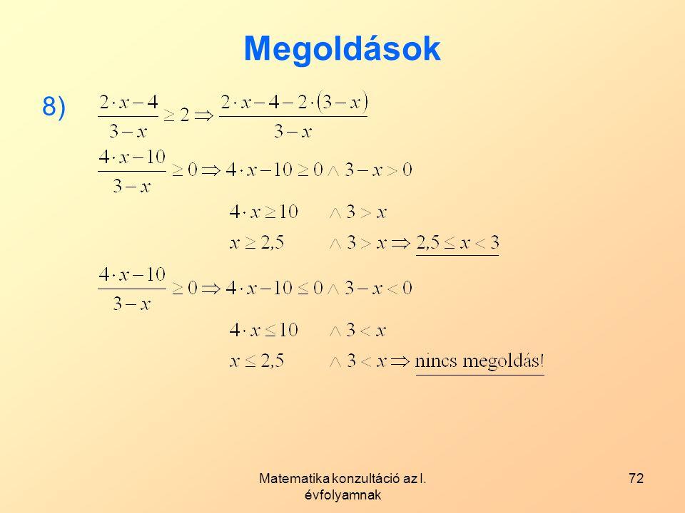 Matematika konzultáció az I. évfolyamnak 72 Megoldások 8)