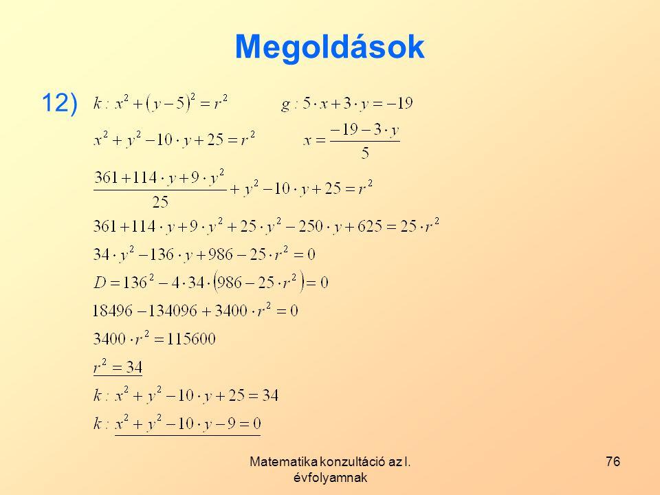 Matematika konzultáció az I. évfolyamnak 76 Megoldások 12)