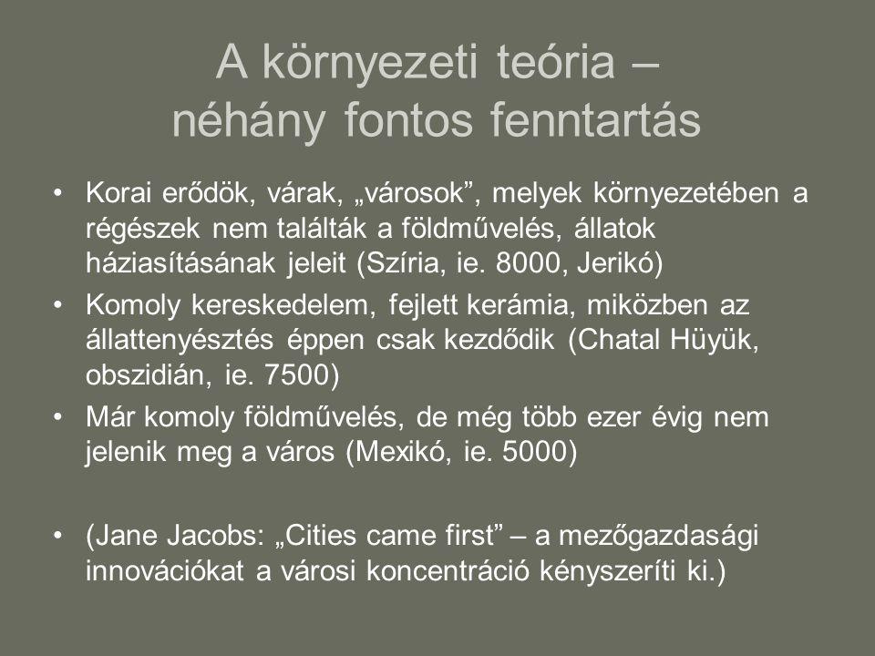 """A környezeti teória – néhány fontos fenntartás Korai erődök, várak, """"városok , melyek környezetében a régészek nem találták a földművelés, állatok háziasításának jeleit (Szíria, ie."""
