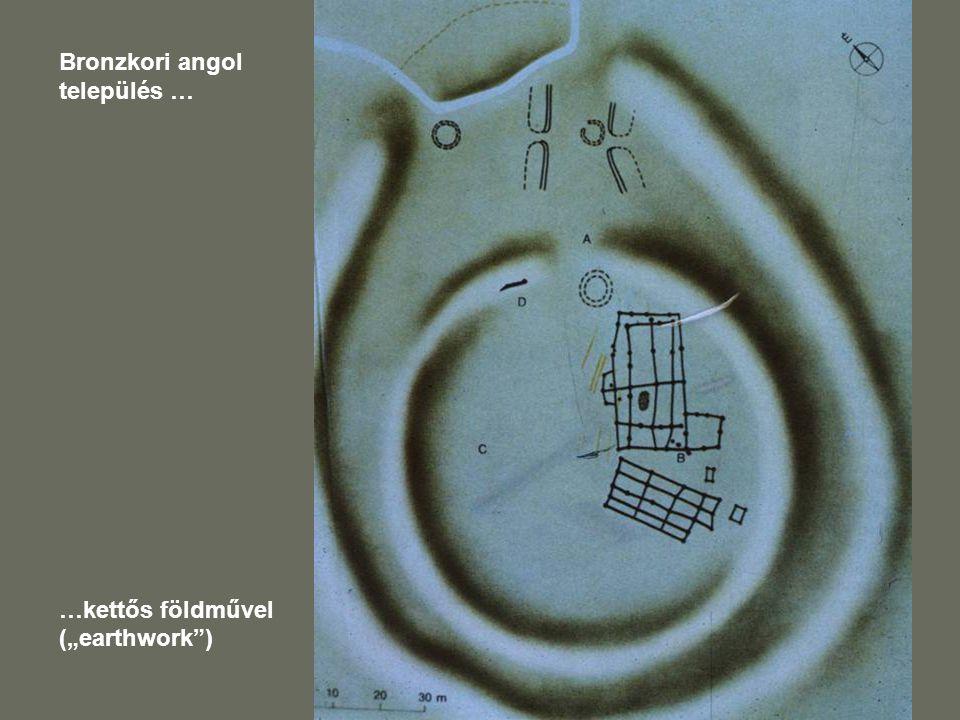 """Bronzkori angol település … …kettős földművel (""""earthwork )"""