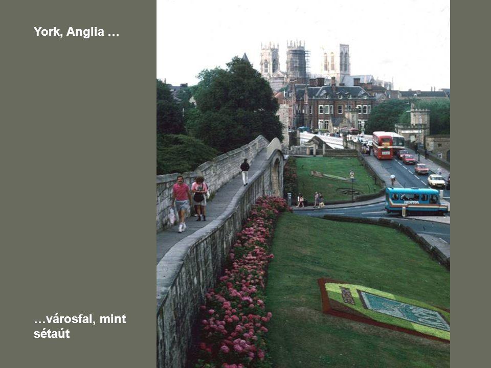 York, Anglia … …városfal, mint sétaút