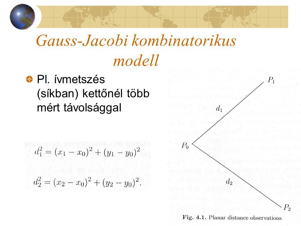 Gauss-Jacobi kombinatorikus modell Pl. ívmetszés (síkban) kettőnél több mért távolsággal