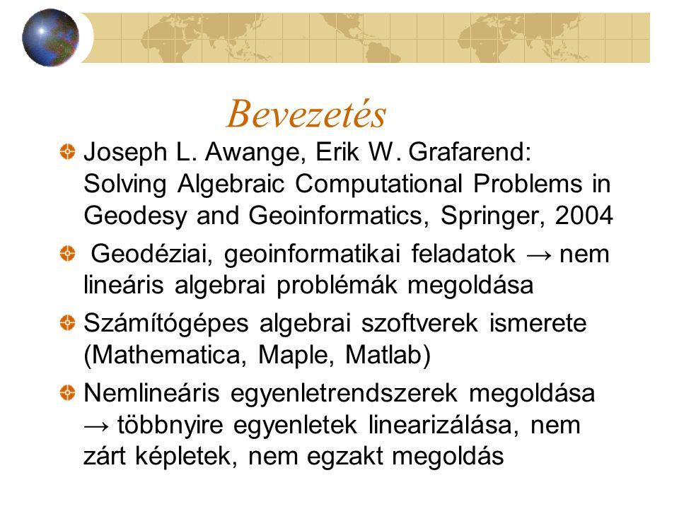Bevezetés Joseph L. Awange, Erik W. Grafarend: Solving Algebraic Computational Problems in Geodesy and Geoinformatics, Springer, 2004 Geodéziai, geoin