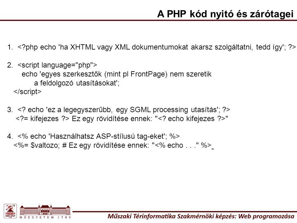 A PHP kód nyitó és zárótagei 1.2.
