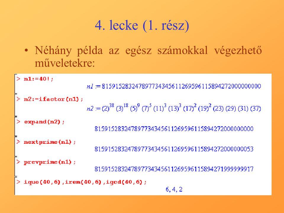 4. lecke (2. rész) Néhány példa a racionális számokkal végez- hető műveletekre: