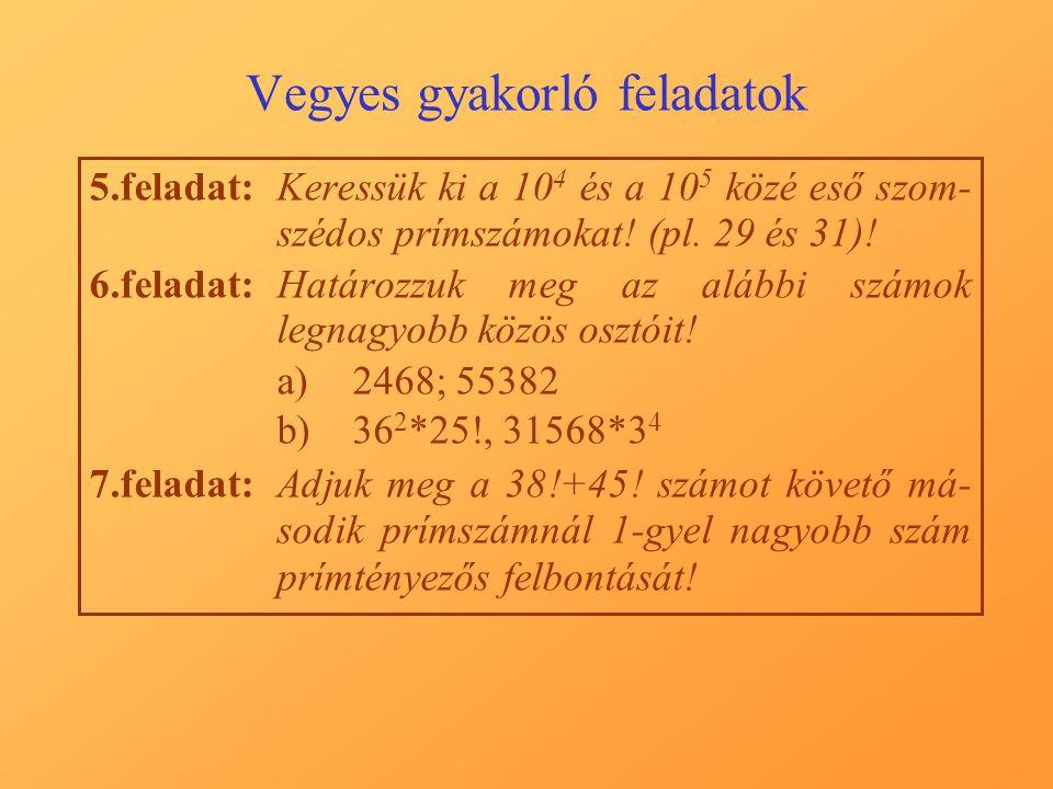 Vegyes gyakorló feladatok 5.feladat:Keressük ki a 10 4 és a 10 5 közé eső szom- szédos prímszámokat.