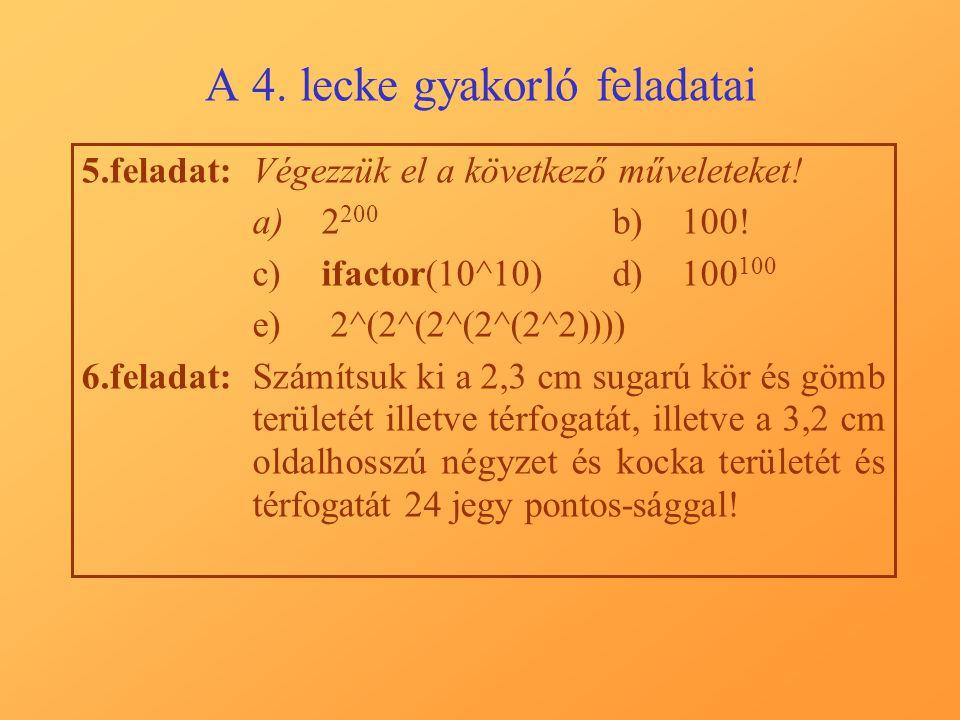 A 4. lecke gyakorló feladatai 5.feladat:Végezzük el a következő műveleteket.