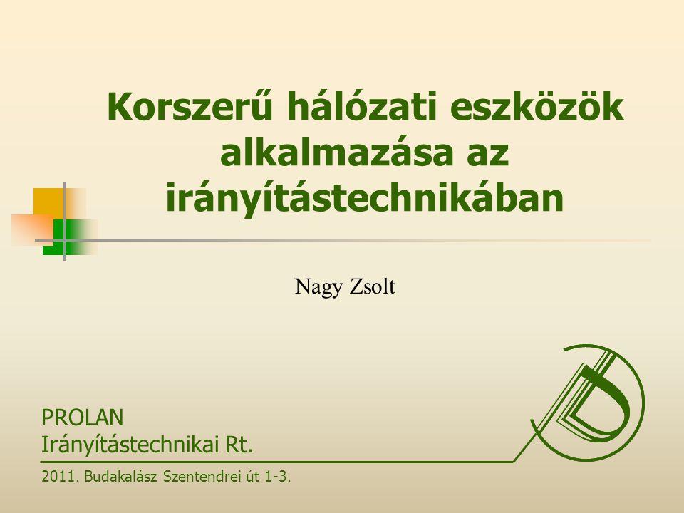 PROLAN Irányítástechnikai Rt.2011. Budakalász Szentendrei út 1-3.