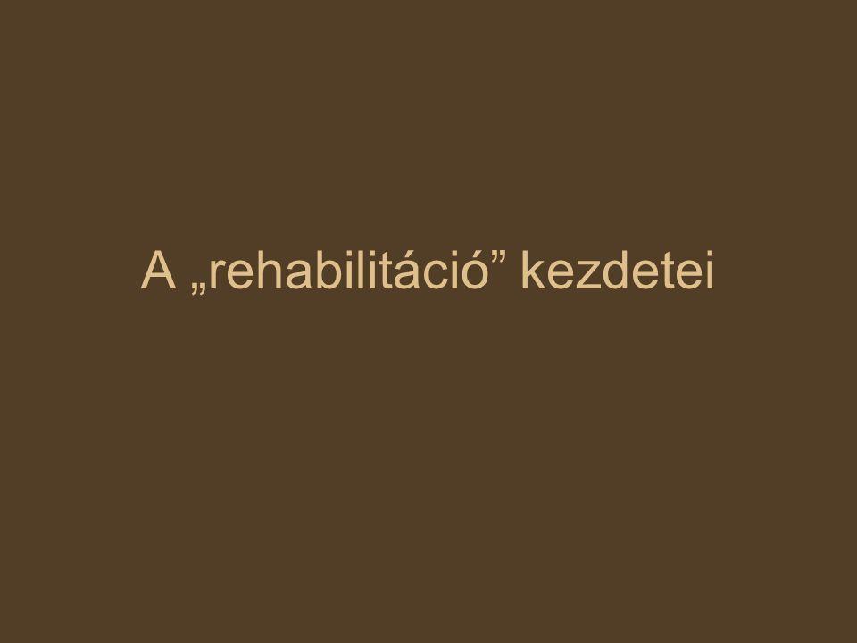 """A """"rehabilitáció kezdetei"""