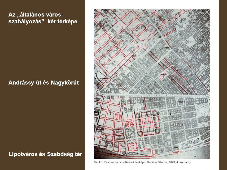 """Az """"általános város- szabályozás"""" két térképe Andrássy út és Nagykörút Lipótváros és Szabdság tér"""