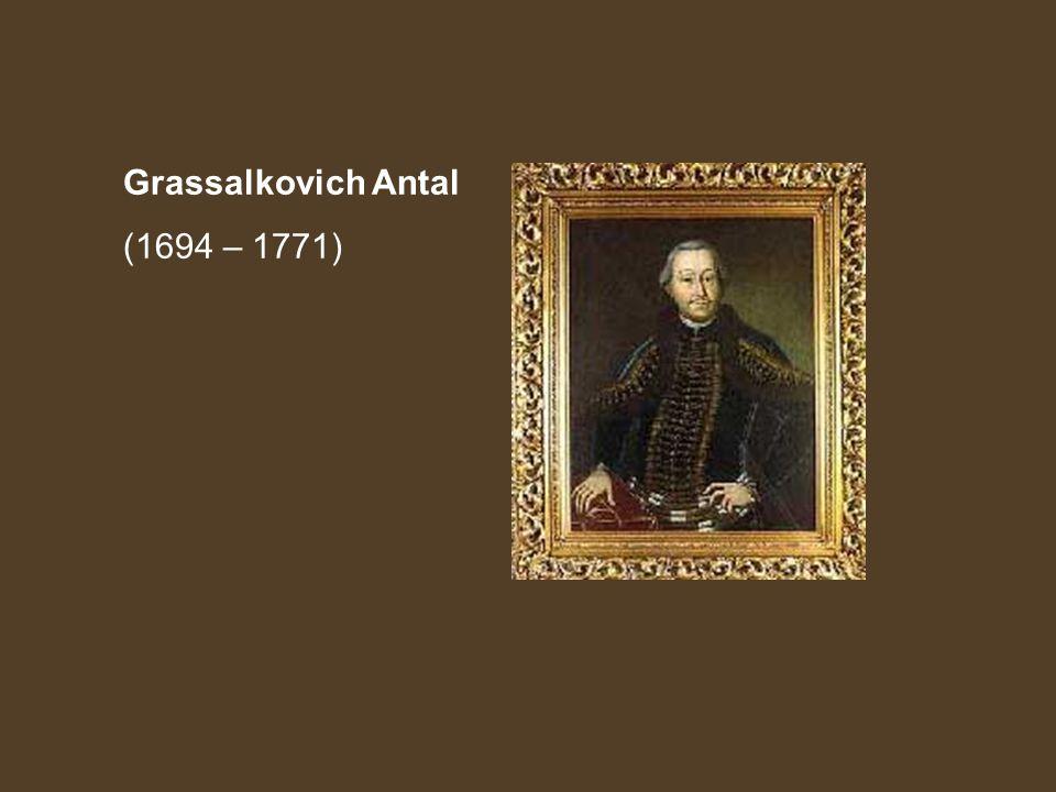 Grassalkovich Antal (1694 – 1771)