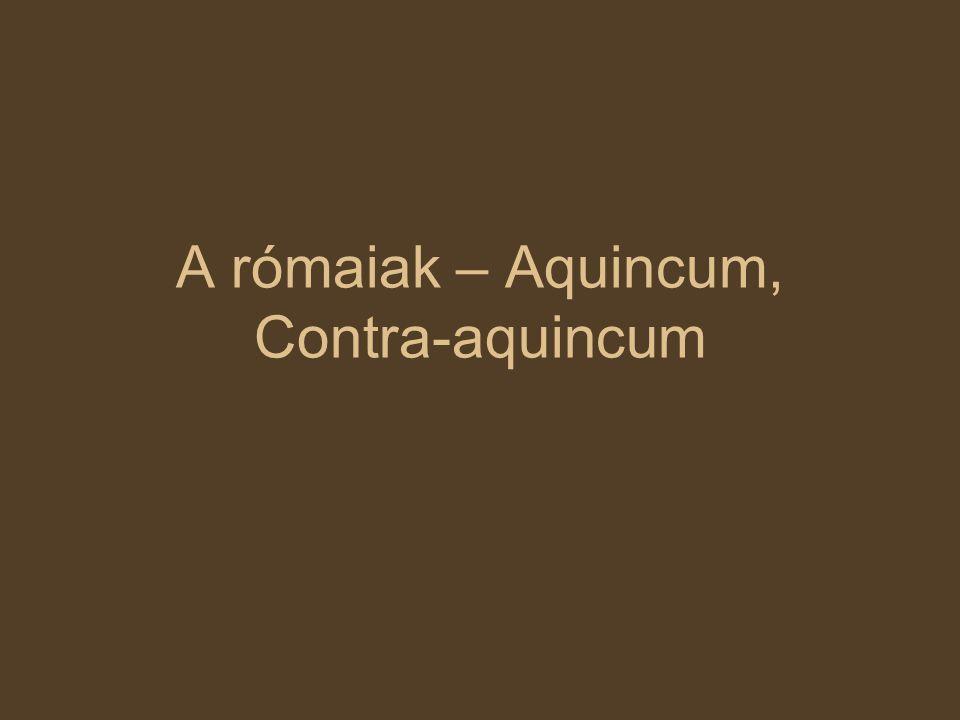 A rómaiak – Aquincum, Contra-aquincum