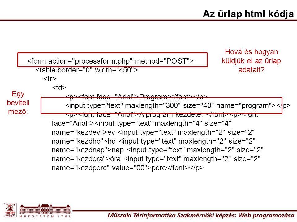 Az űrlap html kódja Program: A program kezdete: <font face=