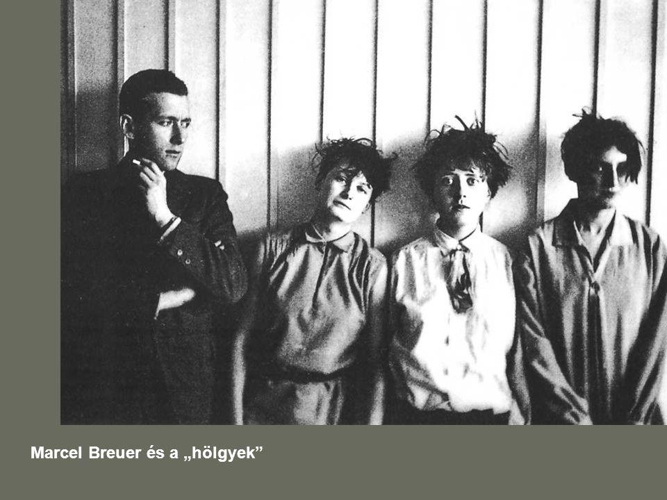 """Marcel Breuer és a """"hölgyek"""