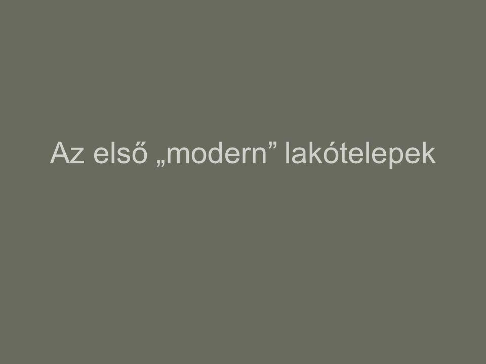 """Az első """"modern lakótelepek"""