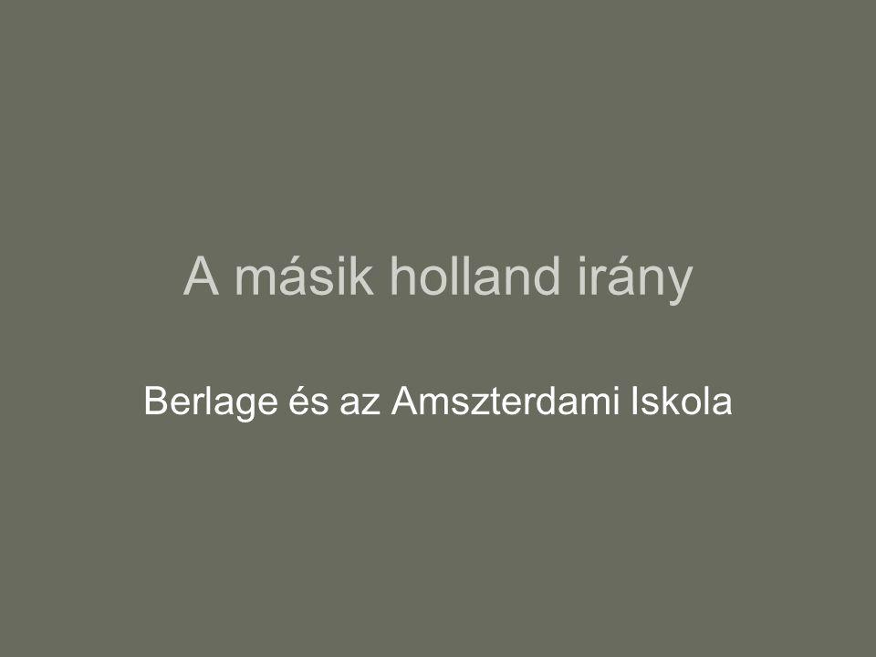 A másik holland irány Berlage és az Amszterdami Iskola