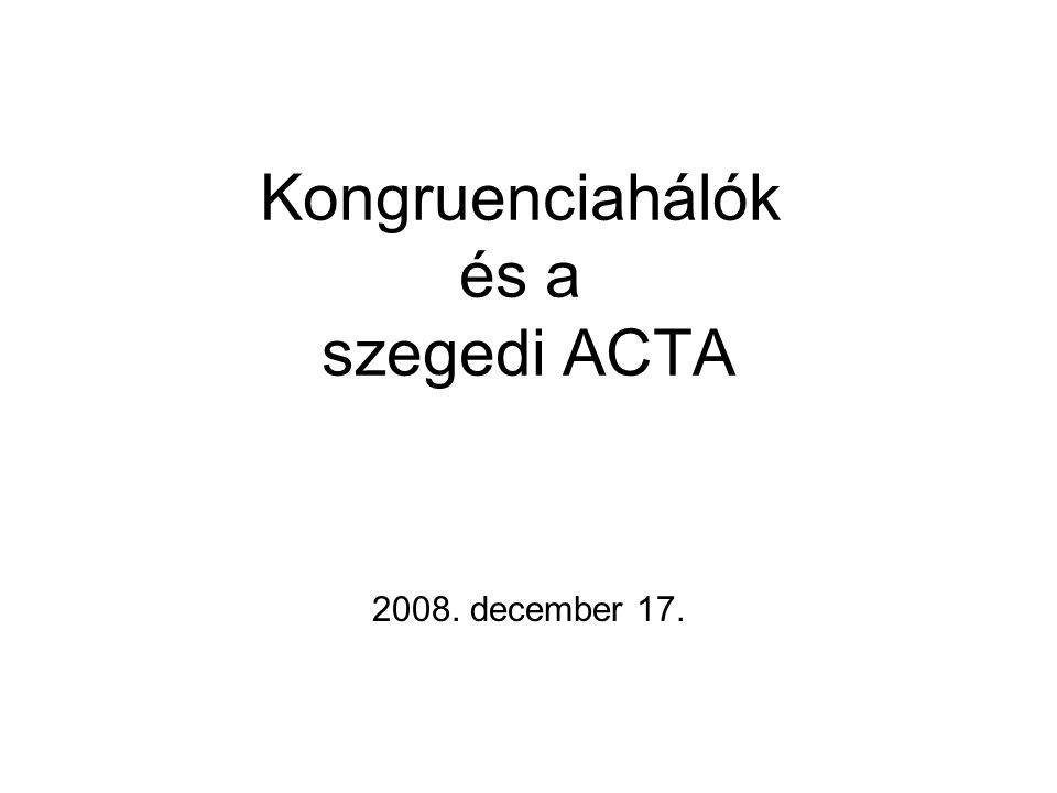 Kongruenciahálók és a szegedi ACTA 2008. december 17.