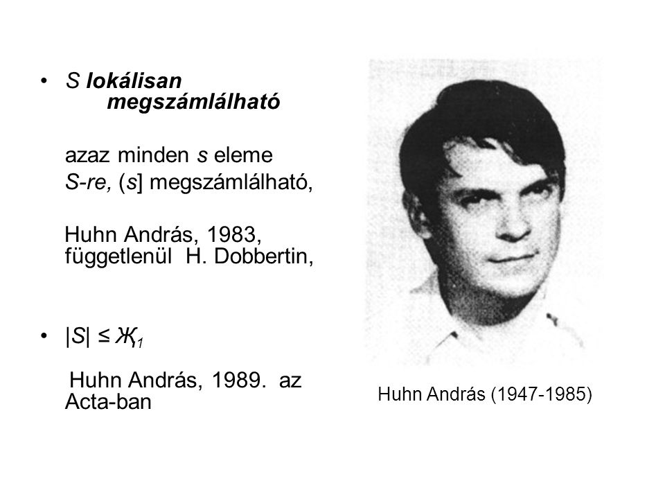 S lokálisan megszámlálható azaz minden s eleme S-re, (s] megszámlálható, Huhn András, 1983, függetlenül H.