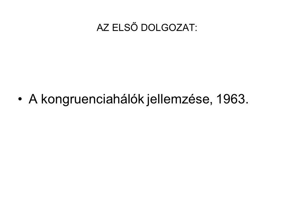 AZ ELSŐ DOLGOZAT: A kongruenciahálók jellemzése, 1963.