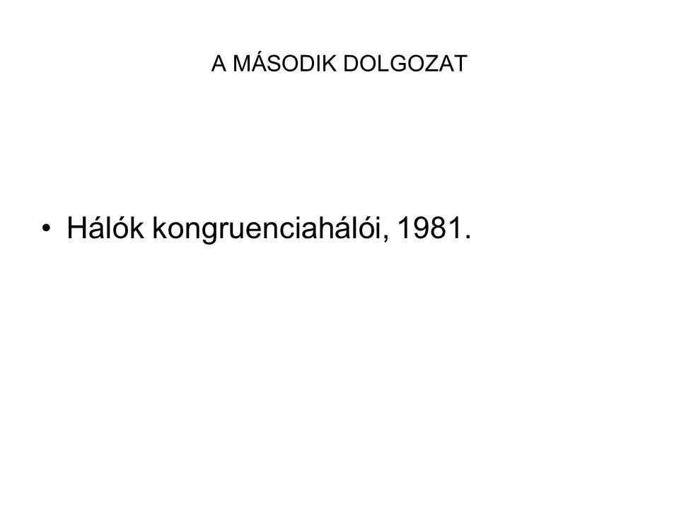 A MÁSODIK DOLGOZAT Hálók kongruenciahálói, 1981.