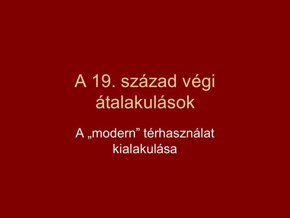 """közterek megszűnő """"szociábilis szerepe, a """"szemlélődő és funkcionális használat előtérbe kerülése viselkedés részbeni homogenizációja, a középosztályi használat és szimbólumok dominanciája Párizs, Bécs (Budapest) – az átépítés a """"magasabb és """"alacsonyabb osztályok elkülönítését is szolgálja (""""proletariátus megnőtt létszáma) térhasználati – politikai konfliktusok"""