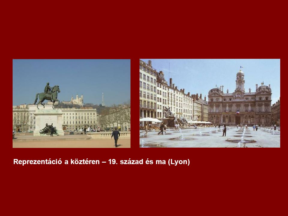 Reprezentáció a köztéren – 19. század és ma (Lyon)