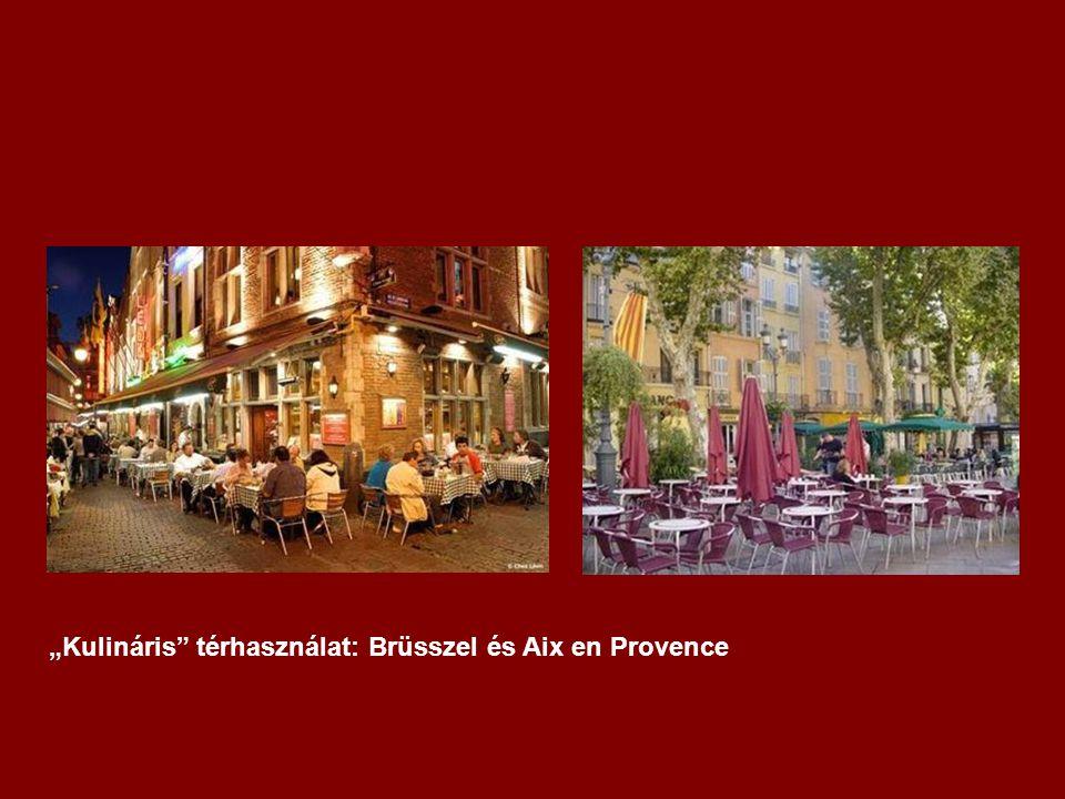 """""""Kulináris térhasználat: Brüsszel és Aix en Provence"""