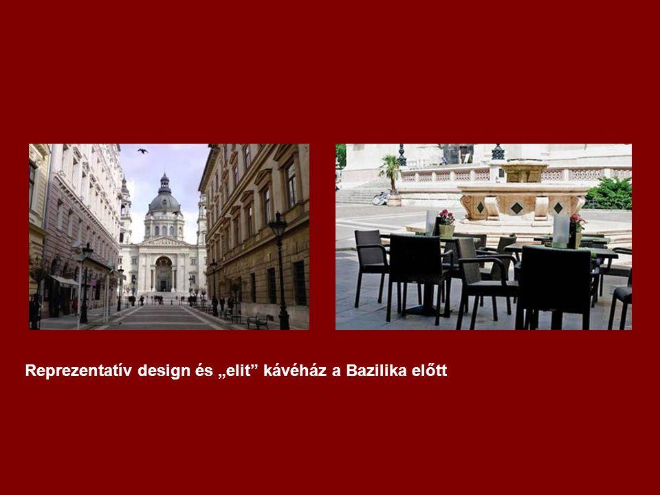 """Reprezentatív design és """"elit kávéház a Bazilika előtt"""