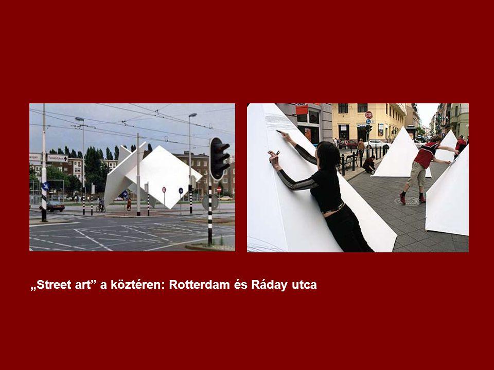 """""""Street art a köztéren: Rotterdam és Ráday utca"""