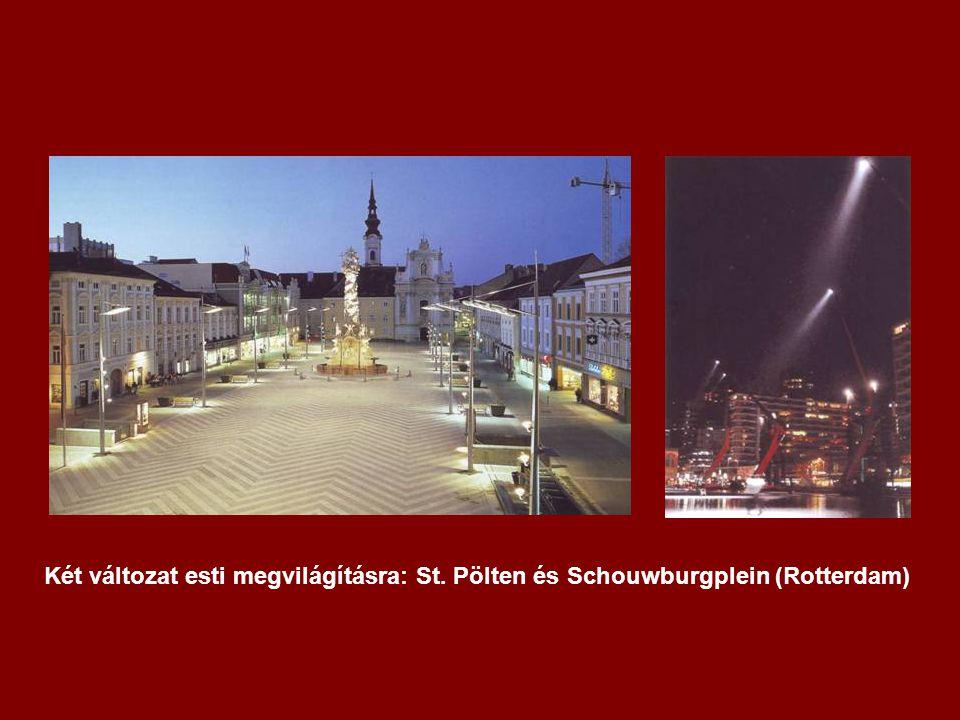 Két változat esti megvilágításra: St. Pölten és Schouwburgplein (Rotterdam)