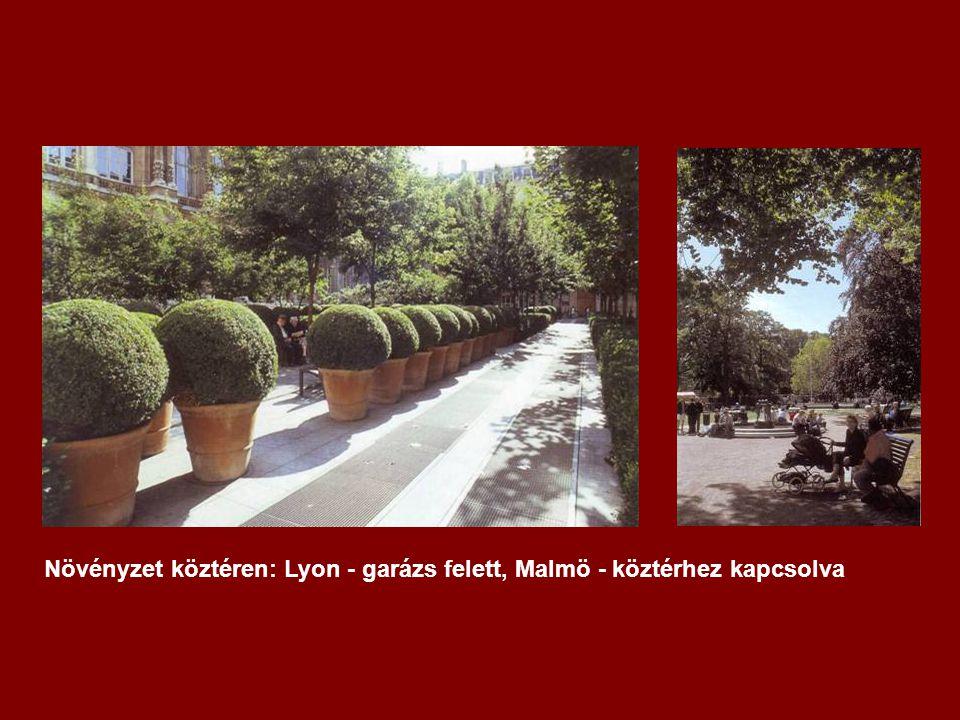 Növényzet köztéren: Lyon - garázs felett, Malmö - köztérhez kapcsolva