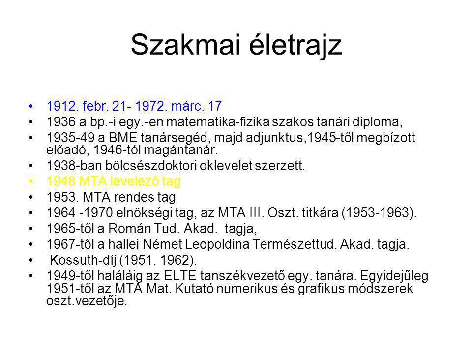 Szakmai életrajz 1912.febr. 21- 1972. márc.