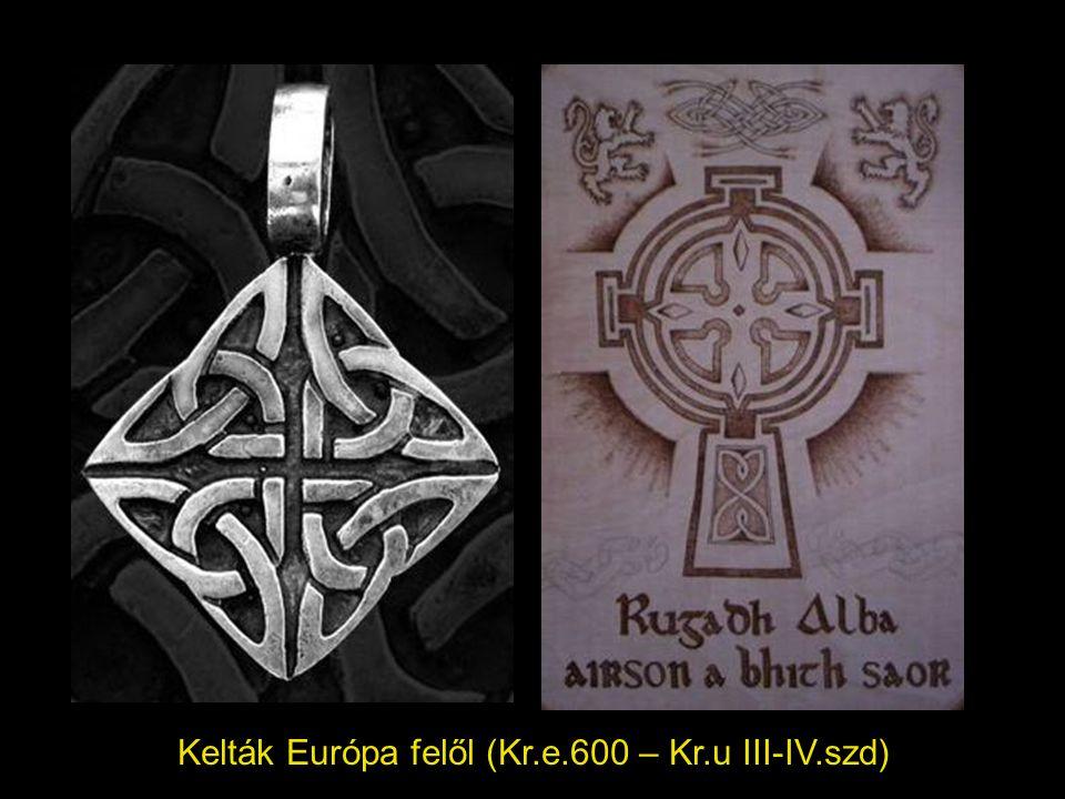 Kelták Európa felől (Kr.e.600 – Kr.u III-IV.szd)
