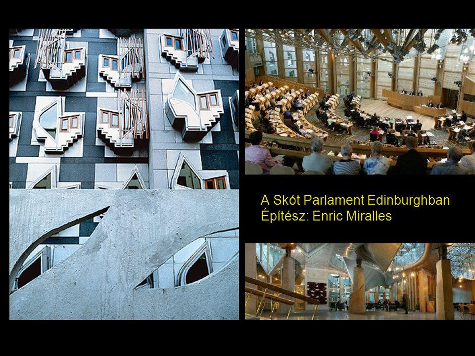 A Skót Parlament Edinburghban Építész: Enric Miralles